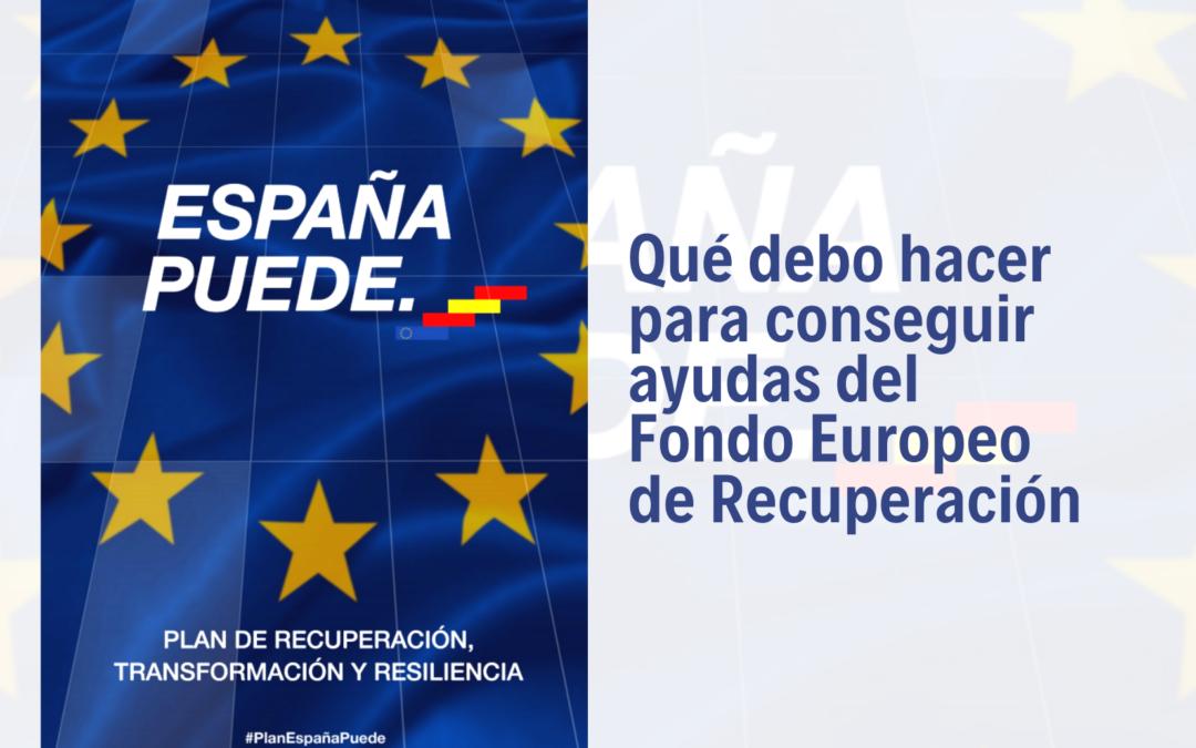 Qué debo hacer para conseguir ayudas del Fondo Europeo de Recuperación