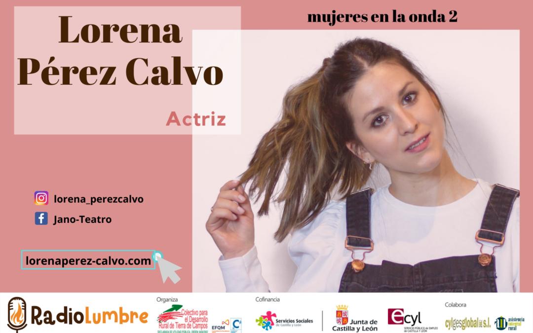 Entrevista a Lorena Pérez Calvo, actriz Rural