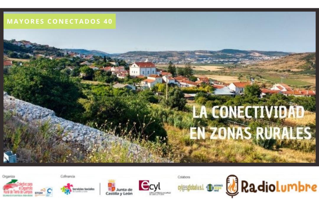 La conectividad en zonas rurales.