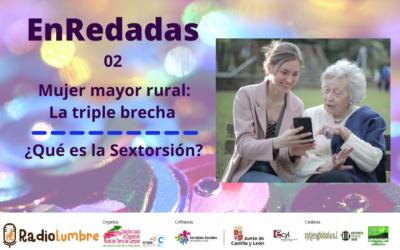"""""""Mujer mayor rural: la triple brecha"""" + """"¿Qué es la Sextorsión?"""""""