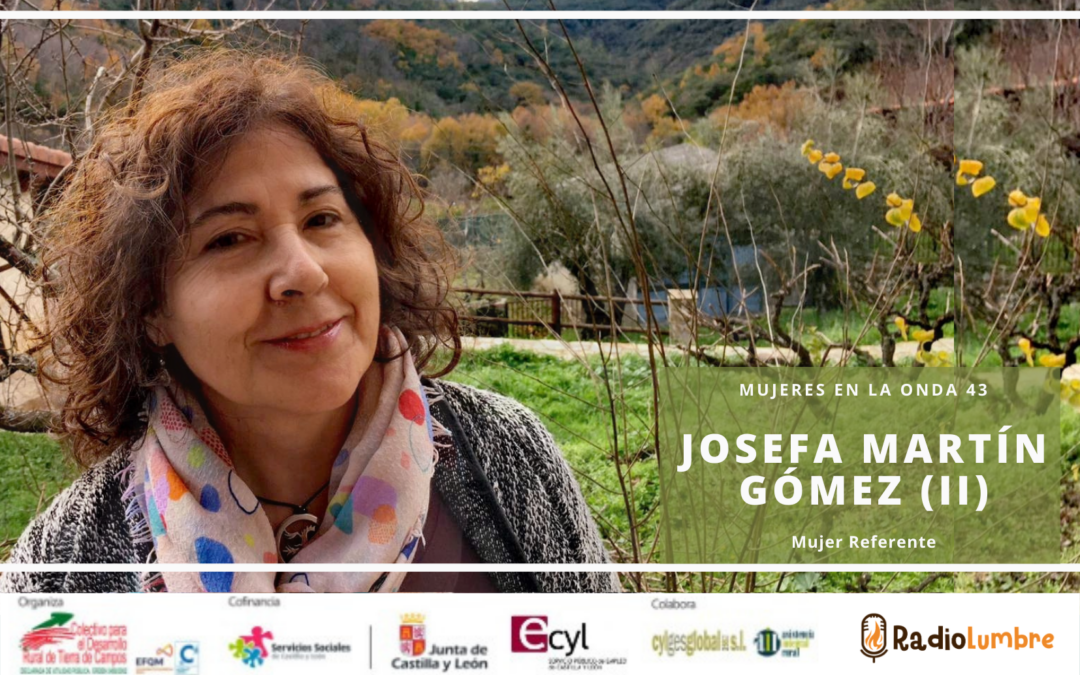 Josefa Martín Gómez, Mujer referente (2ª Parte)