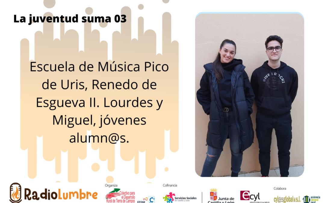 Escuela de Música Pico de Uris, Renedo de Esgueva II. Lourdes y Miguel, jóvenes alumn@s.