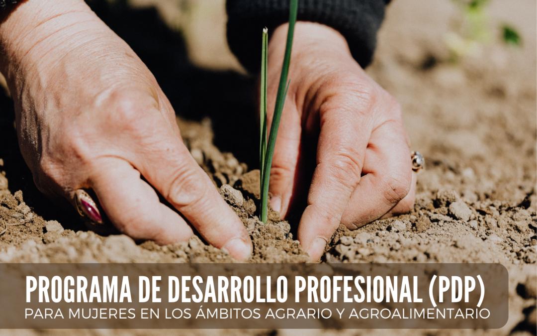 Programa de Desarrollo Profesional (PDP) para mujeres en los ámbitos agrario y agroalimentario